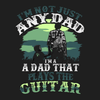 I'm Not Just Any Dad I'm A Dad That Plays A Guitar - Womens - Tshirt - Small to 2XL