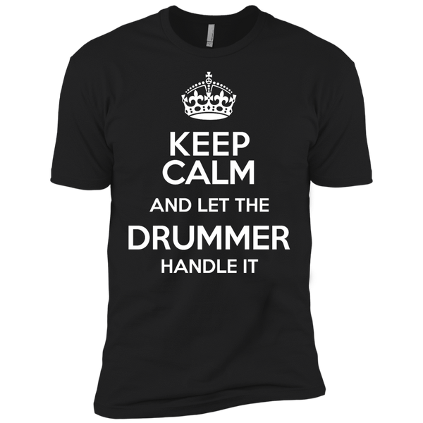 Keep Calm and Let The Drummer Handle It - Mens - Tshirt - Small to 5XL