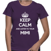 Keep Calm And Listen To Your Mimi - Womens - Tshirt - Small to 2XL