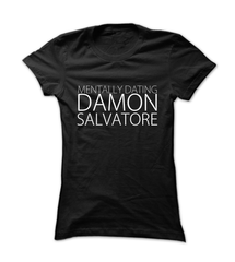 Limited Edition Mentally Dating Damon Salvatore - Womens - Tshirt - Small to 2XL