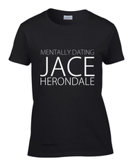 Mentally Dating Jace Herondale - Womens - Tshirt - Small to 2XL