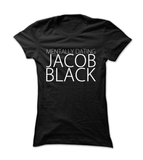Mentally Dating Jacob Black - Womens - Tshirt - Small to 2XL