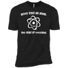 Never Trust An Atom They Make Up Everything _?? Mens - Tshirt - Small to 5XL
