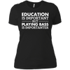 Playing Bass is Importanter - Womens - Tshirt - Small to 3XL