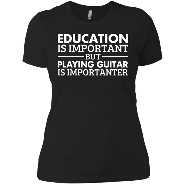 Playing Guitar is Importanter - Womens - Tshirt - Small to 3XL
