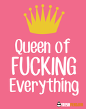 Queen of Fucking Everything - Womens - Tshirt - Small to 2XL