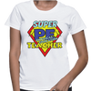 Super Physical Education Teacher - Womens - Tshirt - Small to 2XL