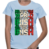 There Are Two Kind Of People In This World People That Are Irish  And People That Wish They Were Irish - Womens - Tshirt - Small to 2XL