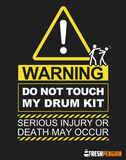 WARNING! Do Not Touch My Drum Kit - Womens - Tshirt - Small to 3XL