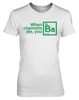 When Chemists Die You Ba - Womens - Tshirt - Small to 3XL