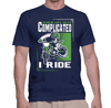 When Life Gets Complicated I Ride - Mens - Tshirt - Small to 5XL
