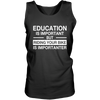 Education Is Important But Riding Your Bike Is Importanter - Mens - Tank - Small to 3XL