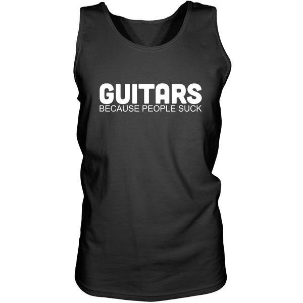 Guitars. Because People Suck - Mens - Tank - Small to 3XL