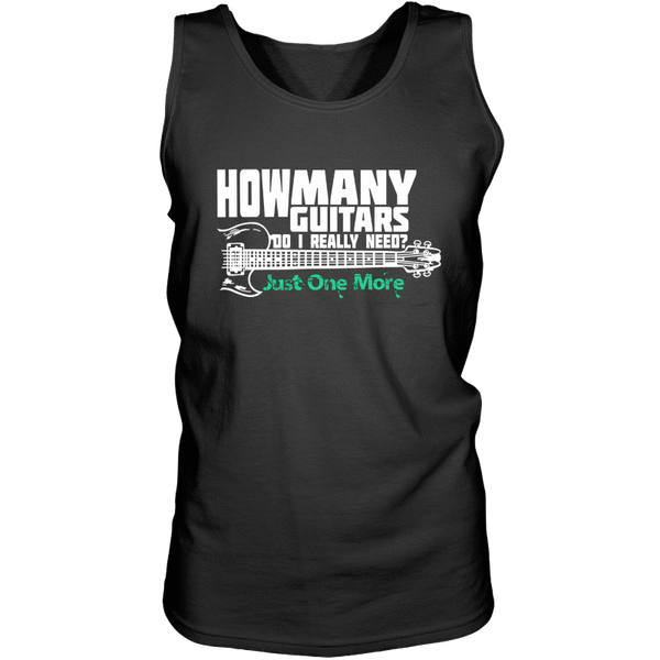 How Many Guitars Do I Really Need? Just One More.... - Mens - Tank - Small to 3XL