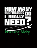 How Many Surfboards Do I Really Need? Just One More - Mens - Tank - Small to 3XL