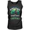 I'M Not Just Any Dad I'm A Dad That Plays A Guitar - Mens - Tank - Small to 3XL