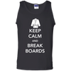 Keep Calm And Break Boards - Mens - Tank - Small to 3XL