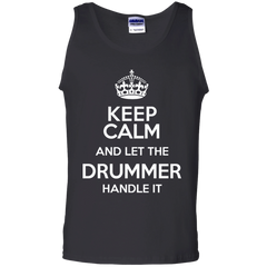 Keep Calm and Let The Drummer Handle It - Mens - Tank - Small to 3XL