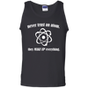 Never Trust An Atom They Make Up Everything - Mens - Tank - Small to 3XL