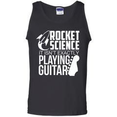 Rocket Science. It's Not Exactly Playing Guitar! - Mens - Tank - Small to 3XL
