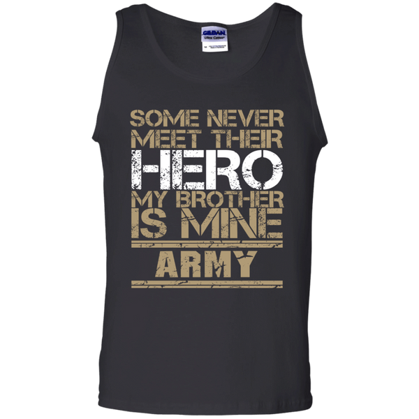 Some Never Meet Their Hero My Brother Is Mine Army - Mens - Tank - Small to 3XL