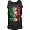 There Are Two Kind Of People In This World People That Are Italian And People That Wish They Were Italian - Mens - Tank - Small to 3XL