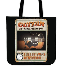 Guitar Is The Reason I Get Up Every Afternoon 2018 Tote Bag