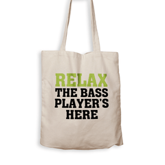 Relax The Bass Player's Here - Tote Bag