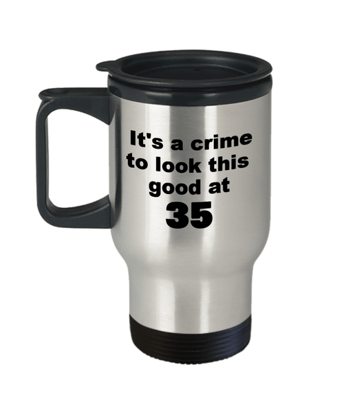 35th birthday gift mug, It's a crime to look this good at 35 - Premium 14 oz Travel Coffee Mug