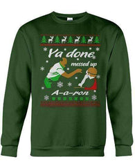 Ya Done Messed Up A A Ron - Unisex - Sizes Small to 5XL Ugly Christmas Sweater