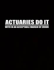 Actuaries Do It With In An Acceptable Margin Of Error - Mens - V-Neck - Small to 3XL