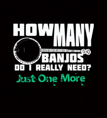 How Many Banjos Do I Really Need? Just One More.... - Mens - V-Neck - Small to 3XL