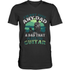I'M Not Just Any Dad I'm A Dad That Plays A Guitar - Mens - V-Neck - Small to 3XL