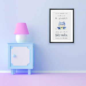 Be Batman - Inspirational print for your little superhero