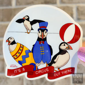 It's A Circus Out There! Sticker