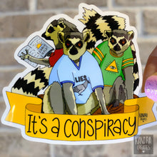Load image into Gallery viewer, It's A Conspiracy Sticker