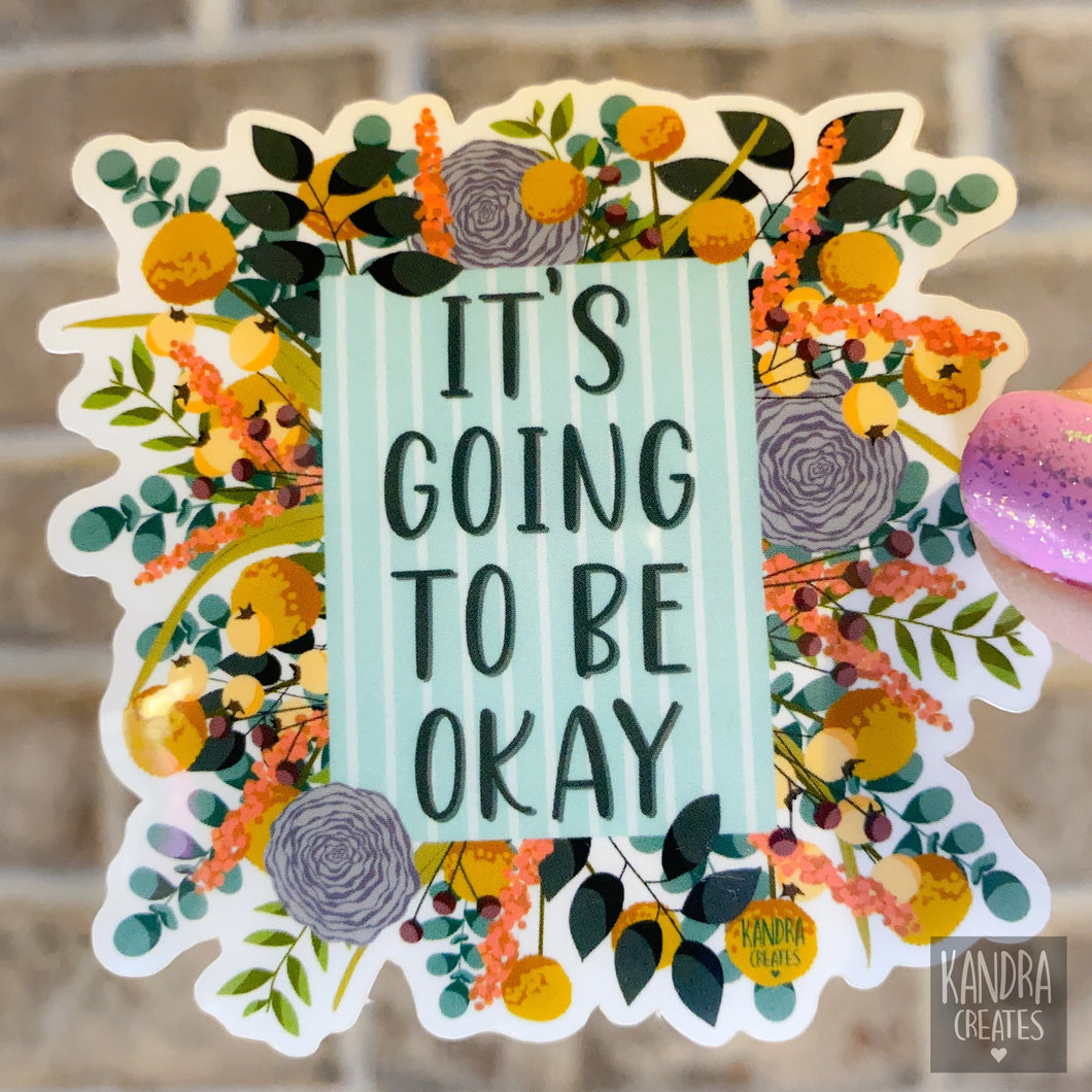 It's Going To Be Okay Sticker