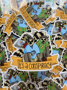 It's A Conspiracy Sticker