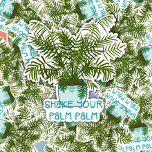 Load image into Gallery viewer, Shake Your Palm Palm Sticker