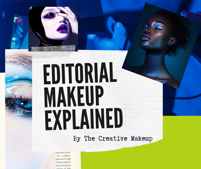Editorial Makeup Explained