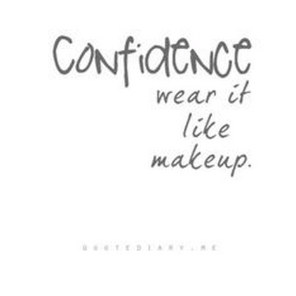 Confidense...wear it like make up