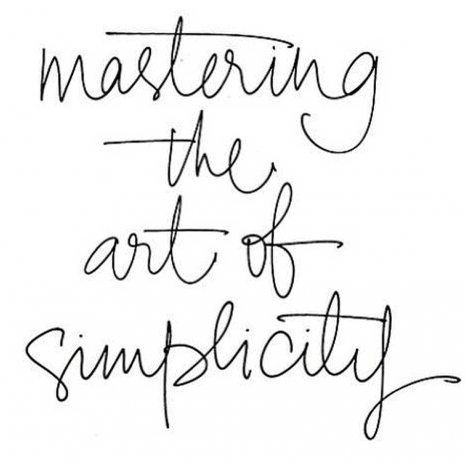 monday motivation - the art of simplicity