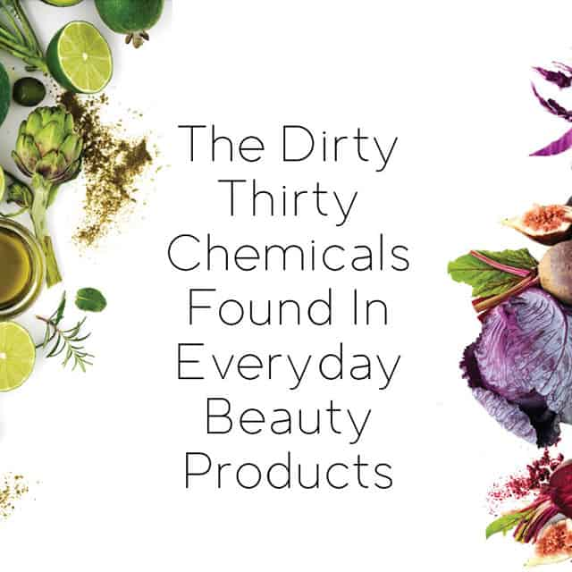dirty thirty chemicals