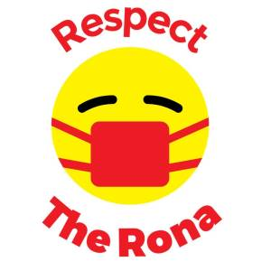Respect the Rona Launching Soon!