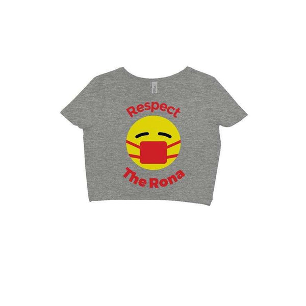 Respect The Rona:Respect The Rona Crop T Shirt