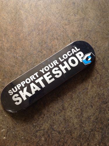 Consolidated Support Your Local Skateshop Deck 8.25, 8.5