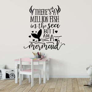 "wall quote ""there's a million fish in the sea but I am a mermaid"""