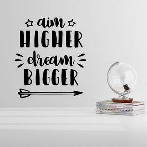 "wall quote ""aim higher dream bigger"" - Snug as a Bug"