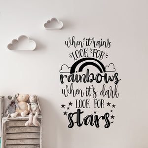 "wall quote ""when it rains look for rainbows, when it's dark look for the stars"" - Snug as a Bug"