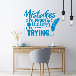 "wall quote ""mistakes are proof that you're trying"""